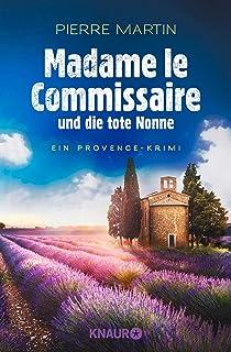 Madame le Commissaire und die tote Nonne: Ein Provence-Krimi