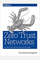 Zero Trust Networks: Building Secure Systems in Untrusted Networks (English Edition) Kindle版