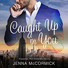 Caught Up in You: Edgeplay: The Complete Serial