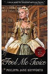 Fool Me Twice (Ladies of Worth series Book 1) Kindle Edition