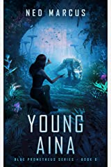 Young Aina (Blue Prometheus Series) Kindle Edition