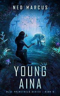 Young Aina (Blue Prometheus Series Book 0)
