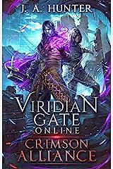 Viridian Gate Online: Crimson Alliance (The Viridian Gate Archives Book 2) Kindle Edition