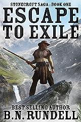 Escape to Exile: A Historical Western Novel (Stonecroft Saga Book 1) Kindle Edition