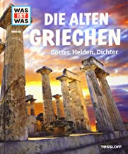 Die alten Griechen. Götter, Helden, Dichter