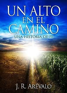 Un Alto En El Camino: Una Historia De Fe (Spanish Edition)