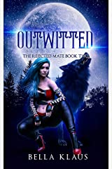 Outwitted (The Rejected Mate Book 2) (English Edition) Format Kindle