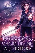 Magic Dark, Magic Divine