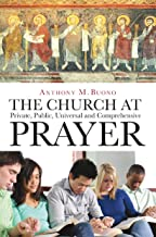 The Church at Prayer: Private, Public, Universal, and Comprehensive