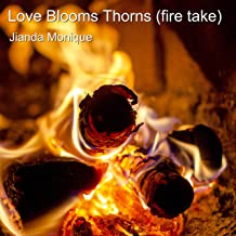 Love Blooms Thorns (Fire Take)