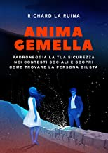 Permalink to Anima Gemella: Padroneggia La Tua Sicurezza Nei Contesti Sociali E Scopri Come Trovare La Persona Giusta PDF