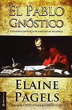 El Pablo gnóstico : exégesis gnóstica de las Cartas Paulinas