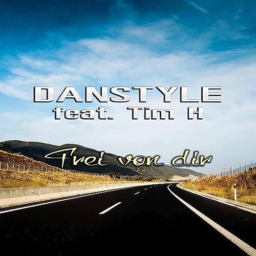 Danstyle feat. Tim H - Frei Von Dir