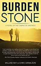 Burden Stone: A Novel of the Camino de Santiago