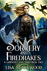 Sorcery and Firedrakes (A Gargoyle and Sorceress Tale Book 7) Kindle Edition