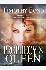 Prophecy's Queen: An Epic Fantasy: Prequel to The Triadine Saga Kindle Edition