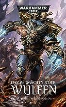 Das Vermächtnis der Wulfen (Warhammer 40,000) (German Edition)