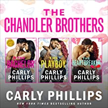 The Chandler Brothers, the Entire Collection: Including The Bachelor, The Playboy, and The Heartbreaker (The Chandler Brot...