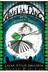 Amelia Fang and the Memory Thief (The Amelia Fang Series) Kindle Edition