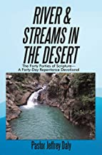 River & Streams in the Desert: The Forty Forties of Scripture—A Forty-Day Repentance Devotional