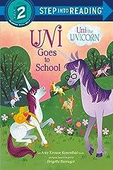 Uni Goes to School (Uni the Unicorn) (Step into Reading) Kindle Edition