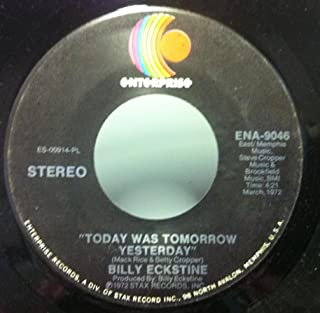 BILLY ECKSTINE WHEN SOMETHING IS WRONG WITH MY BABY / TODAY WAS TOMORROW YESTERDAY 45 rpm single