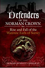 Defenders of the Norman Crown: Rise and Fall of the Warenne Earls of Surrey Hardcover