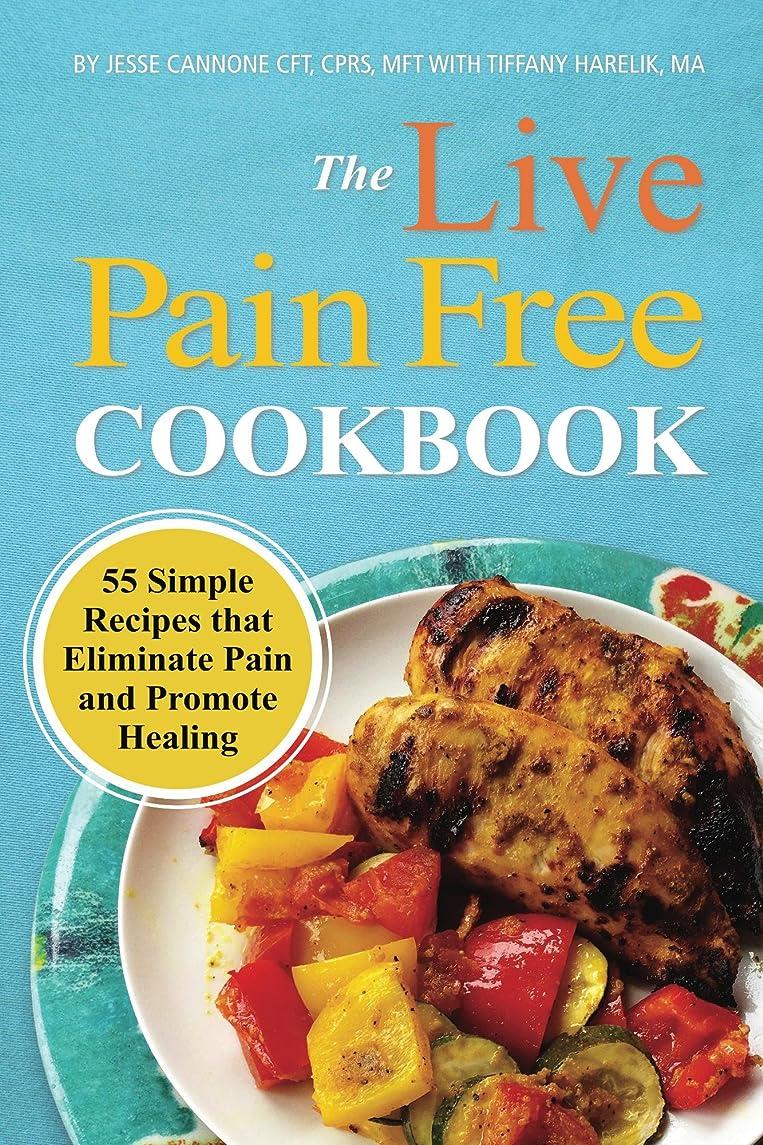 狂った重大脚本家The Live Pain Free Cookbook (English Edition)