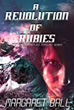 A Revolution of Rubies (Applied Topology Book 6)