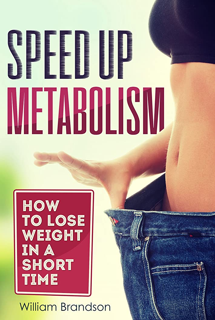 SPEED UP METABOLISM: How to lose weight in a short time (metabolism diet, fast metabolism revolution, metabolism booster) (English Edition)