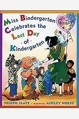 Miss Bindergarten Celebrates the Last Day of Kindergarten Kindle Edition