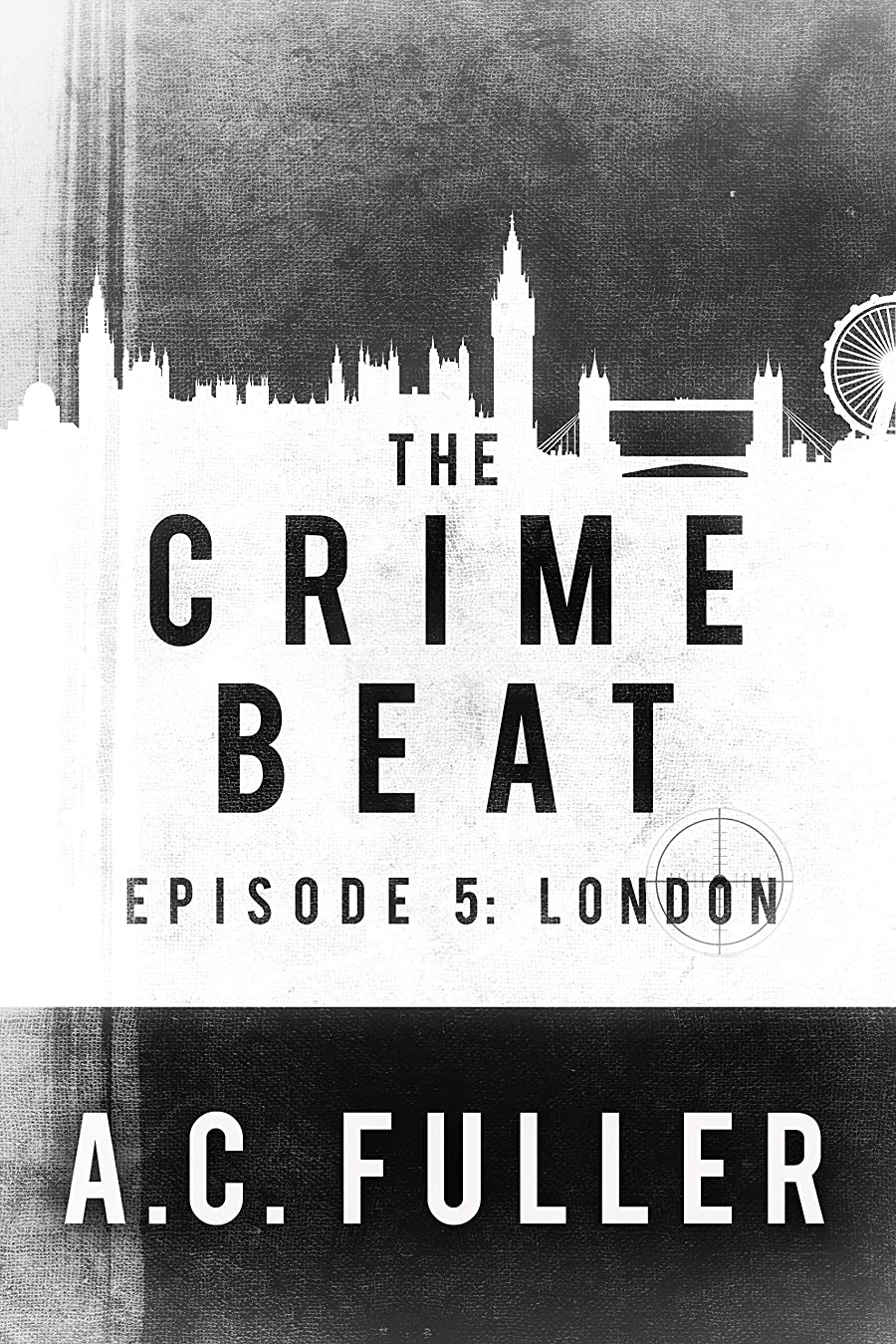 診断する申請中いつThe Crime Beat: London (English Edition)