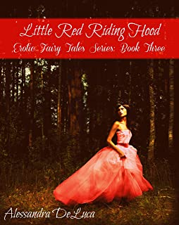 Little Red Riding Hood: An MFM Threesome Naughty Fairy Tale (Erotic Fairy Tales Book 3)