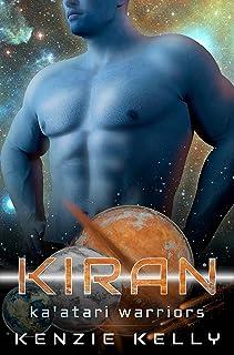 Kiran: A Sci-Fi Alien Warrior Romance (Ka'atari Warriors Book 1)
