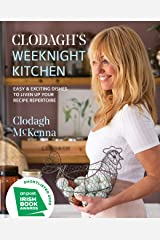 Clodagh's Weeknight Kitchen: Easy & exciting dishes to liven up your recipe repertoire Kindle Edition