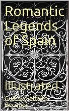 Romantic Legends of Spain: Illustrated