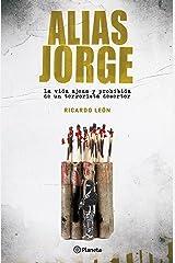 Alias Jorge: La vida ajena y prohibida de un terrorista desertor (Fuera de colección) (Spanish Edition) Format Kindle
