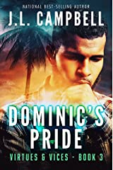 Dominic's Pride (Virtues & Vices Book 3) Kindle Edition