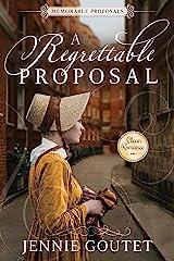 A Regrettable Proposal: A Regency Romance (Memorable Proposals Book 1) Kindle Edition