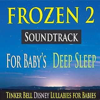 Frozen 2 Soundtrack for Baby's Deep Sleep (Tinker Bell Disney Lullabies for Babies)