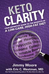 Keto Clarity: Your Definitive Guide to the Benefits of a Low-Carb, High-Fat Diet Kindle Edition