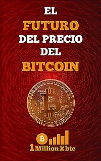 EL FUTURO DEL PRECIO DEL BITCOIN (1Millionxbtc nº 4)