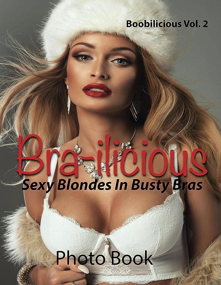 支給黙国内のBra-ilicious (Sexy Blondes In Busty Bras): Hot and Steamy Women (Boobilicious Book 2) (English Edition)