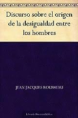 Discurso sobre el origen de la desigualdad entre los hombres (Spanish Edition) eBook Kindle