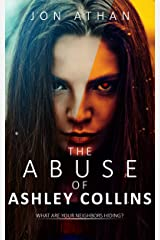 The Abuse of Ashley Collins Kindle Edition