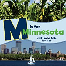 M is for Minnesota: Written by Kids for Kids (See-My-State Alphabet Book)