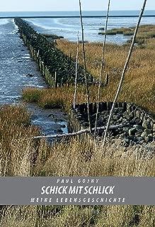 Schick mit Schlick - Meine Lebensgeschichte - Buch II (German Edition)