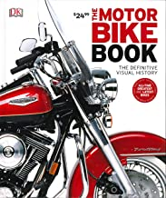 The Motorbike Book: The Definitive Visual History