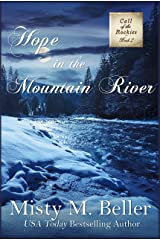 Hope in the Mountain River (Call of the Rockies series Book 2) Kindle Edition