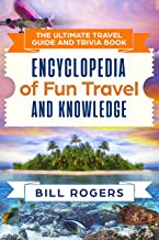 The Ultimate Travel Guide and Trivia Book: Encyclopedia of Fun Travel and Knowledge (Travel Guides and Trivia Book 1)